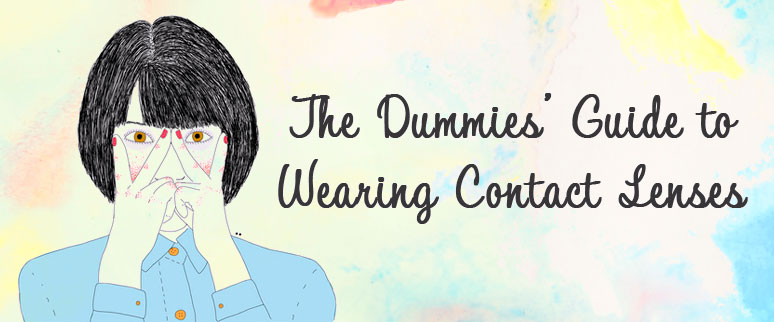 UNIQUE VISION | Dummies' Guide to Contact Lenses